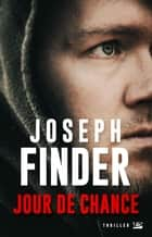 Jour de chance ebook by Joseph Finder