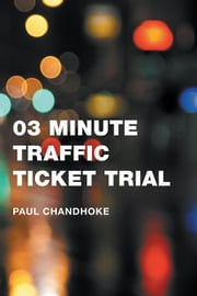 03 Minute Traffic Ticket Trial