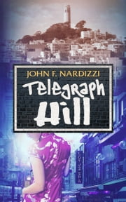 Telegraph Hill ebook by John Nardizzi