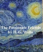 The Passionate Friends (1913) ebook by H. G. Wells