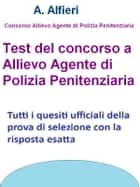 Test concorso allievo agente Polizia Penitenziaria ebook by A. Alfieri
