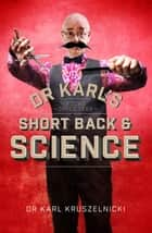 Dr Karl's Short Back & Science ebook by Dr Karl Kruszelnicki