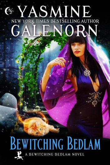Bewitching Bedlam - Bewitching Bedlam, #1 ebook by Yasmine Galenorn