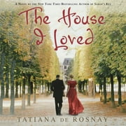 The House I Loved audiobook by Tatiana de Rosnay