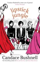 Lipstick Jungle 電子書 by Candace Bushnell