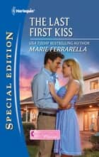 The Last First Kiss ebook by Marie Ferrarella