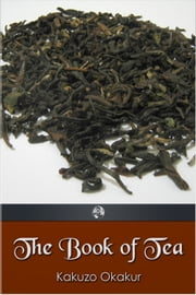 The Book of Tea ebook by Kakuzo Okakur