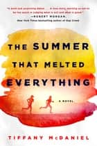 The Summer That Melted Everything ebook by Tiffany McDaniel