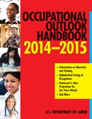 Occupational Outlook Handbook 2014-2015 ebook by The U.S. Department of Labor