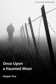 Once Upon A Haunted Moor ebook by Harper Fox