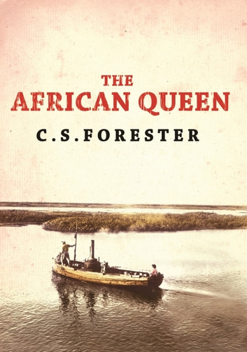 The African Queen ebook by C. S. Forester
