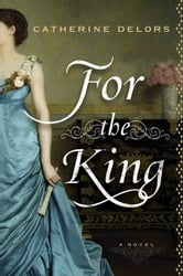 For the King ebook by Catherine Delors