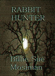 RABBIT HUNTER ebook by Billie Sue Mosiman