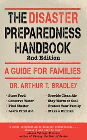 The Disaster Preparedness Handbook - A Guide for Families ebook by Arthur T. Bradley