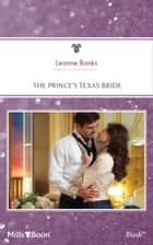 The Prince's Texas Bride ebook by Leanne Banks