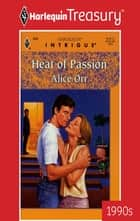 Heat of Passion ebook by Alice Harron Orr