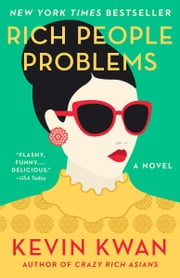 Rich People Problems 電子書籍 by Kevin Kwan