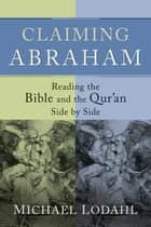 Claiming Abraham ebook by Michael Lodahl