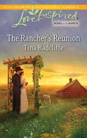 The Rancher's Reunion ebook by Tina Radcliffe