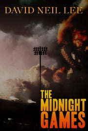 The Midnight Games ebook by David Neil Lee