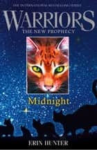 MIDNIGHT (Warriors: The New Prophecy, Book 1) ebook by Erin Hunter