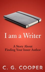 I Am A Writer - The Mentor Code, #1 ebook by C. G. Cooper