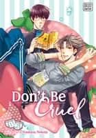 Don't Be Cruel: 2-in-1 Edition, Vol. 1 (Yaoi Manga) - 2-in-1 Edition ebook by VIZ Media: SuBLime