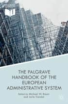 The Palgrave Handbook of the European Administrative System ebook by M. Bauer,J. Trondal