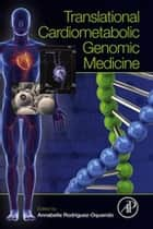 Translational Cardiometabolic Genomic Medicine ebook by Annabelle Rodriguez-Oquendo