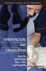 Venepuncture and Cannulation ebook by Sarah Phillips, Mary Collins, Lisa Dougherty