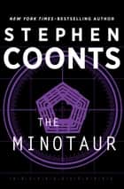 The Minotaur ebook by Stephen Coonts