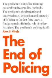The End of Policing ebook by Alex S. Vitale
