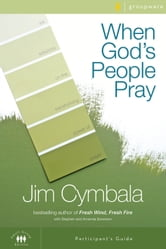 When God's People Pray Participant's Guide ebook by Jim Cymbala
