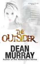 The Outsider: A Broken World Book 5 ebook by Dean Murray