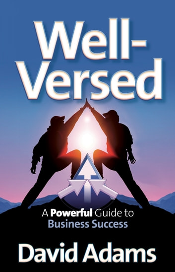 Well-Versed: A Powerful Guide to Business Success ebook by David Adams