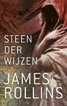 Steen der wijzen ebook by James Rollins, Ellis Post Uiterweer