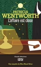 L'affaire est close ebook by Bernard CUCCHI, Patricia WENTWORTH