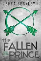The Fallen Prince ebook by Shea Berkley