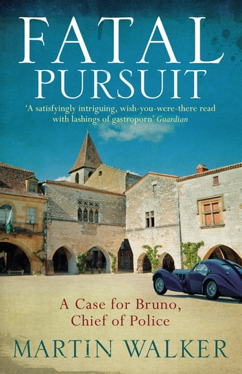 Fatal Pursuit - The Dordogne Mysteries 9 ebook by Martin Walker