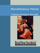 Miscellaneous Pieces ebook by Frances Hodgson Burnett