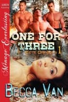 One for Three ebook by Becca Van