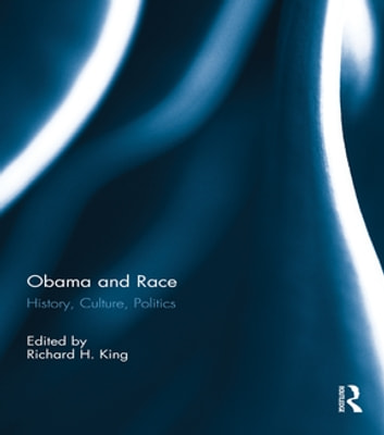 Obama and Race - History, Culture, Politics ebook by