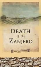 Death of the Zanjero ebook by Anne Louise Bannon
