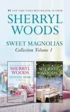 Sweet Magnolias Collection Bks 1-2/Stealing Home/A Slice Of Heave ebook by Sherryl Woods