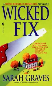 Wicked Fix - A Home Repair is Homicide Mystery ebook by Sarah Graves