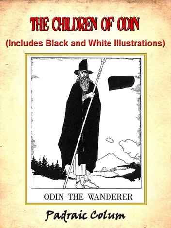 The Children of Odin by Padraic Colum ebook by Padraic Colum,Illustrator: Willy Pogany