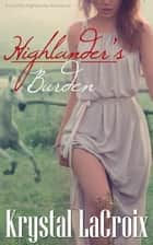 Highlander's Burden ebook by Krystal LaCroix