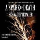 A Spark of Death - The First Professor Bradshaw Mystery audiobook by Bernadette Pajer, Poisoned Pen Press