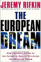 The European Dream ebook by Jeremy Rifkin