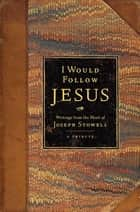 I Would Follow Jesus ebook by Joseph M. Stowell
